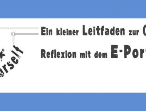 Look at yourself  – Ein kleiner Leitfaden zur (Selbst)Reflexion mit dem E-Portfolio