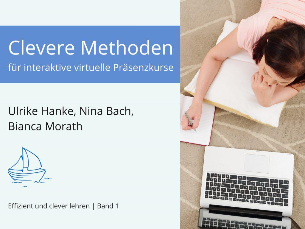 Clevere Methoden für interaktive virtuelle Präsenzkurse