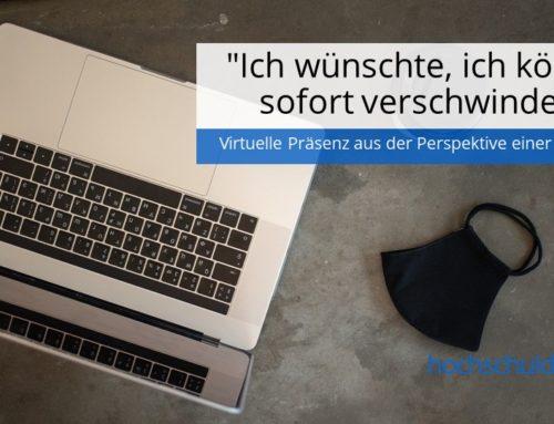 """""""Ich wünschte, ich könnte sofort verschwinden"""": Virtuelle Präsenz aus der Perspektive einer Studentin"""